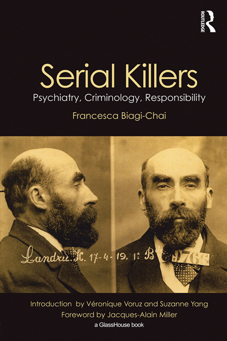 Serial Killers: Psychiatry, Criminology and Responsibility (Paperback) book cover