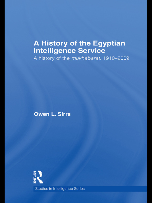 The Egyptian Intelligence Service: A History of the Mukhabarat, 1910-2009 (Paperback) book cover