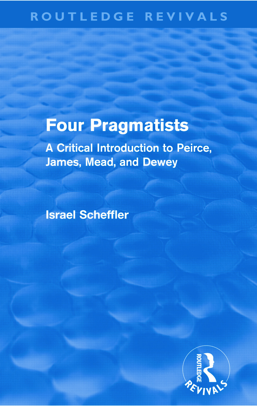 Four Pragmatists: A Critical Introduction to Peirce, James, Mead and Dewey (Paperback) book cover