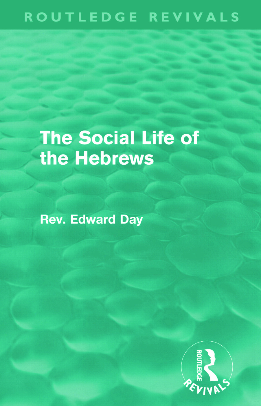 The Social Life of the Hebrews (Routledge Revivals) (Paperback) book cover