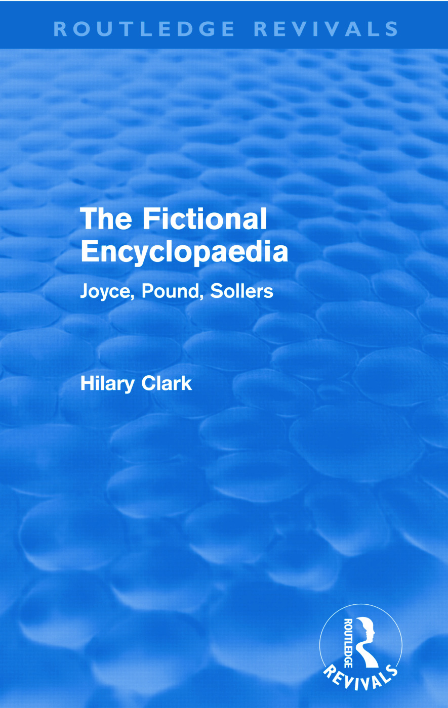 The Fictional Encyclopaedia (Routledge Revivals): Joyce, Pound, Sollers (Paperback) book cover