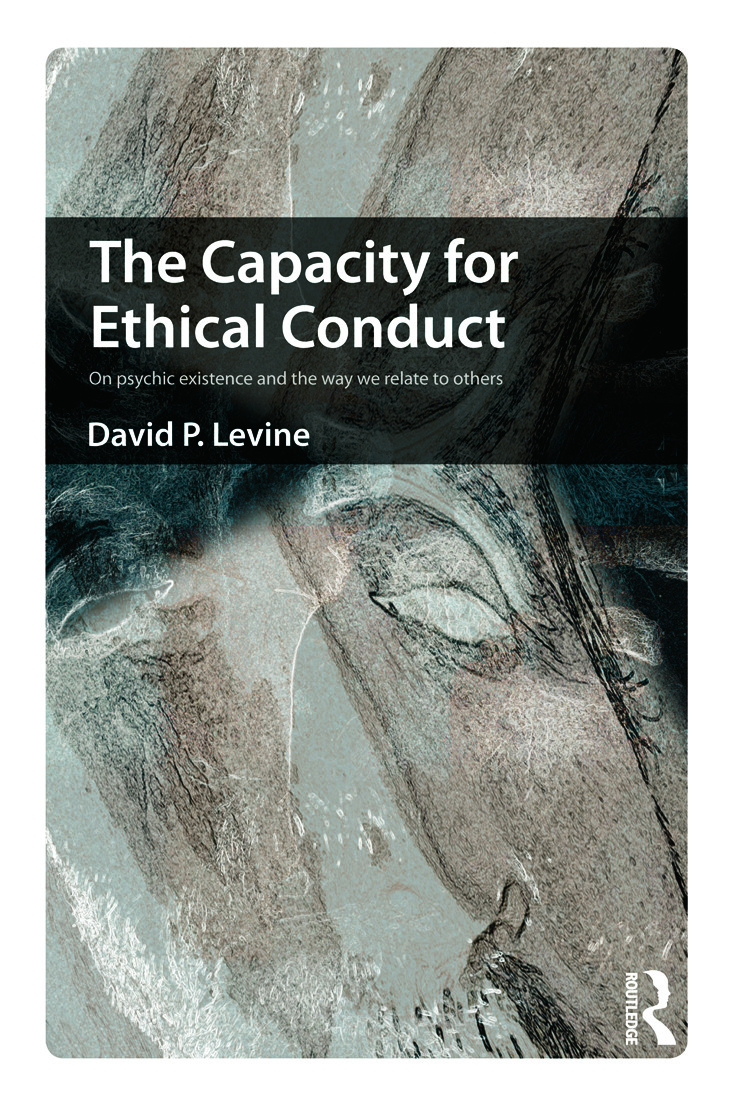 The Capacity for Ethical Conduct: On psychic existence and the way we relate to others (Paperback) book cover