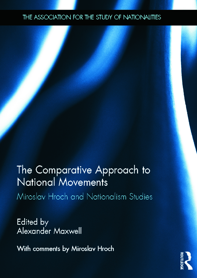 The Comparative Approach to National Movements: Miroslav Hroch and Nationalism Studies book cover