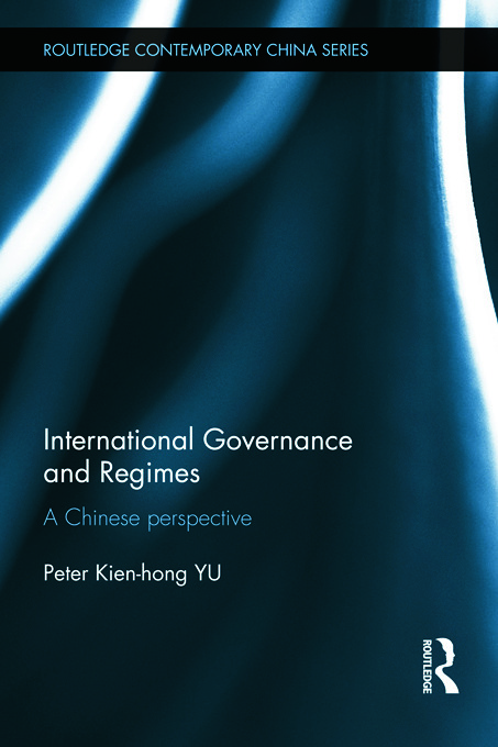 International Governance and Regimes: A Chinese Perspective, 1st Edition (Hardback) book cover