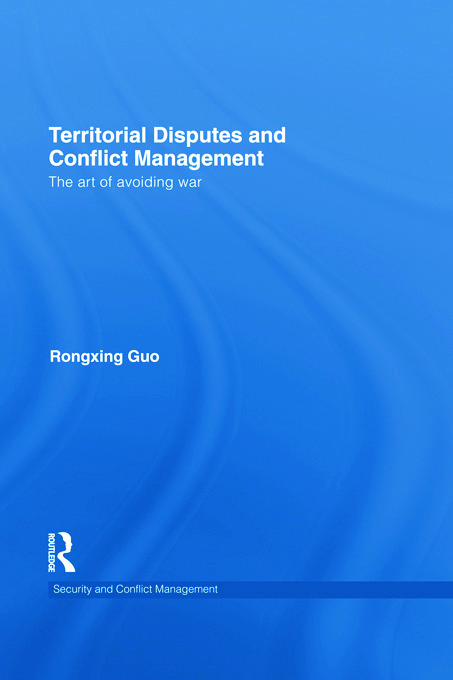 Territorial Disputes and Conflict Management: The art of avoiding war (Hardback) book cover
