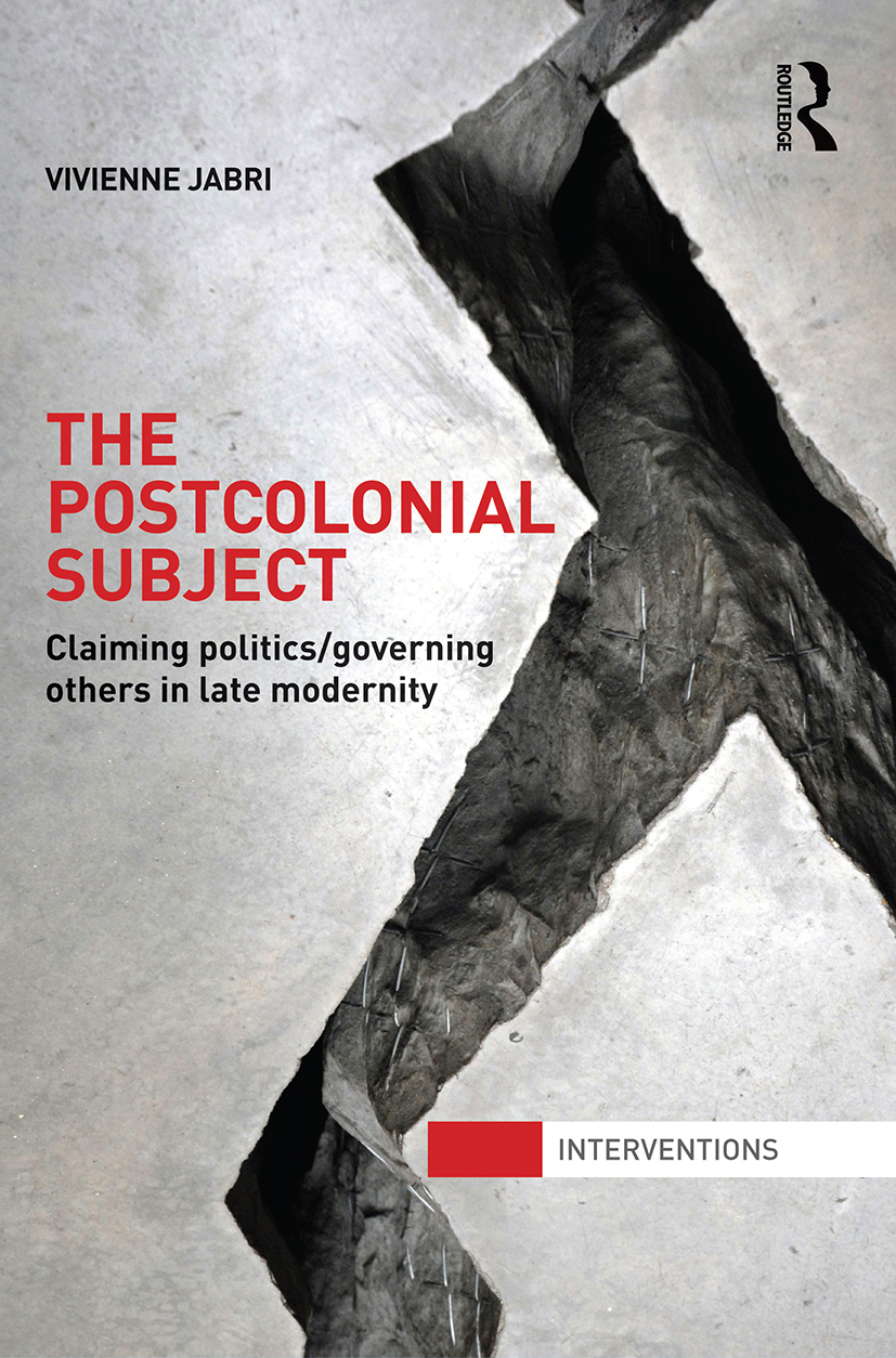 The Postcolonial Subject: Claiming Politics/Governing Others in Late Modernity (Paperback) book cover