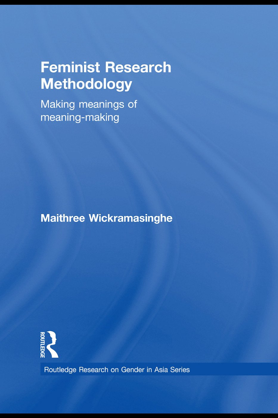 Feminist Research Methodology: Making Meanings of Meaning-Making, 1st Edition (Paperback) book cover
