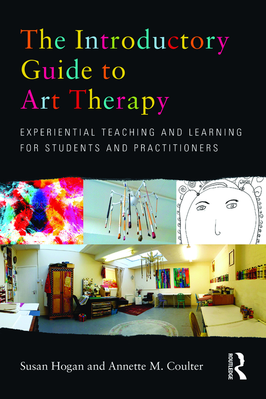 The Introductory Guide to Art Therapy: Experiential teaching and learning for students and practitioners, 1st Edition (Paperback) book cover