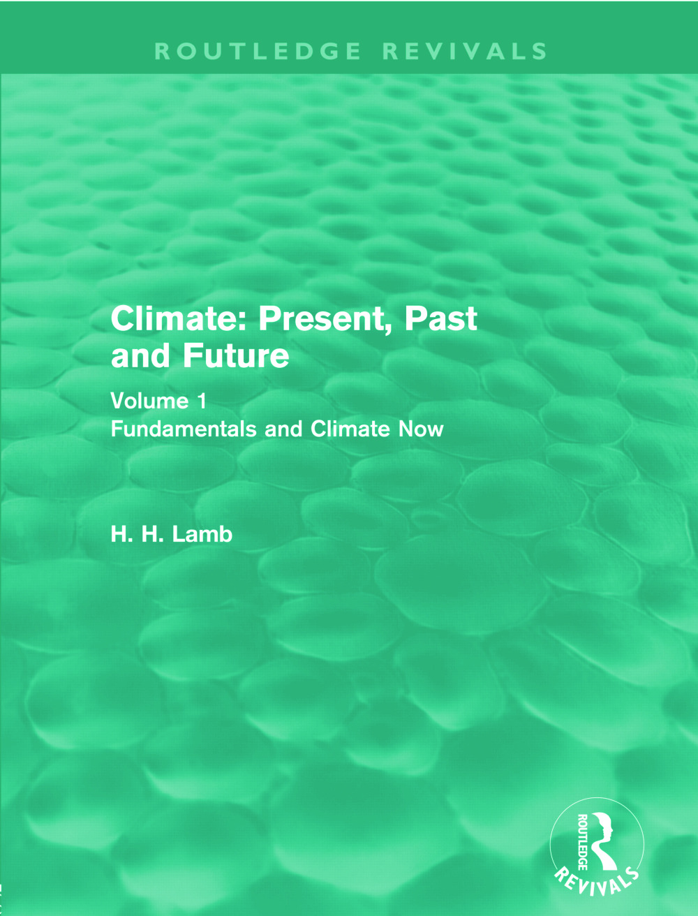 Climate: Present, Past and Future: Volume 1: Fundamentals and Climate Now, 1st Edition (Paperback) book cover