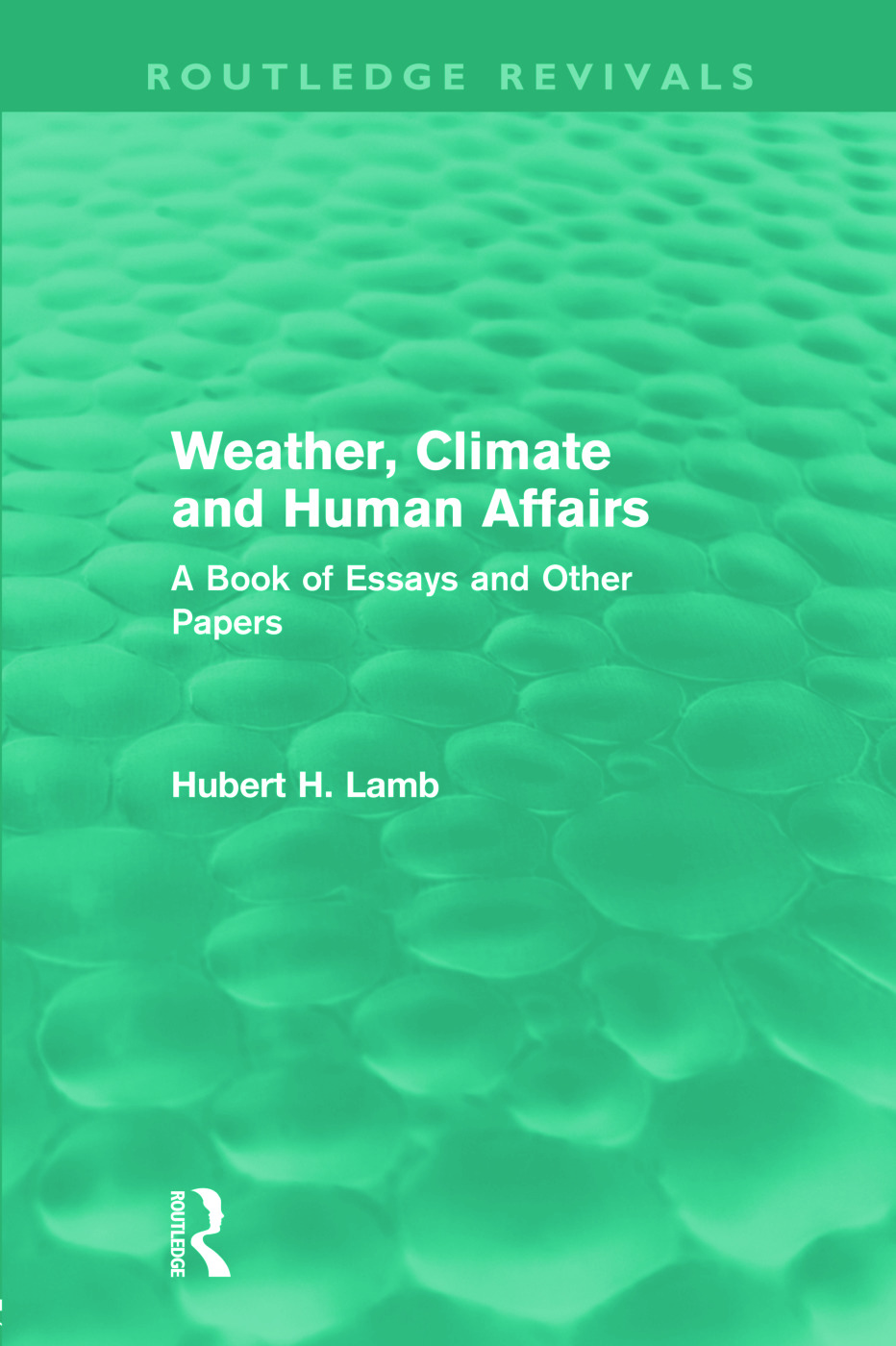 Weather, Climate and Human Affairs (Routledge Revivals): A Book of Essays and Other Papers, 1st Edition (Paperback) book cover