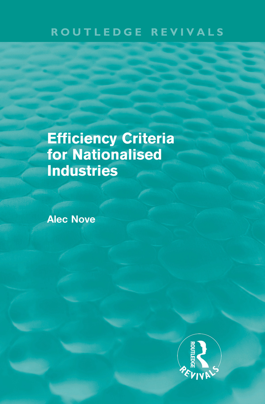 Efficiency Criteria for Nationalised Industries (Routledge Revivals) (Hardback) book cover