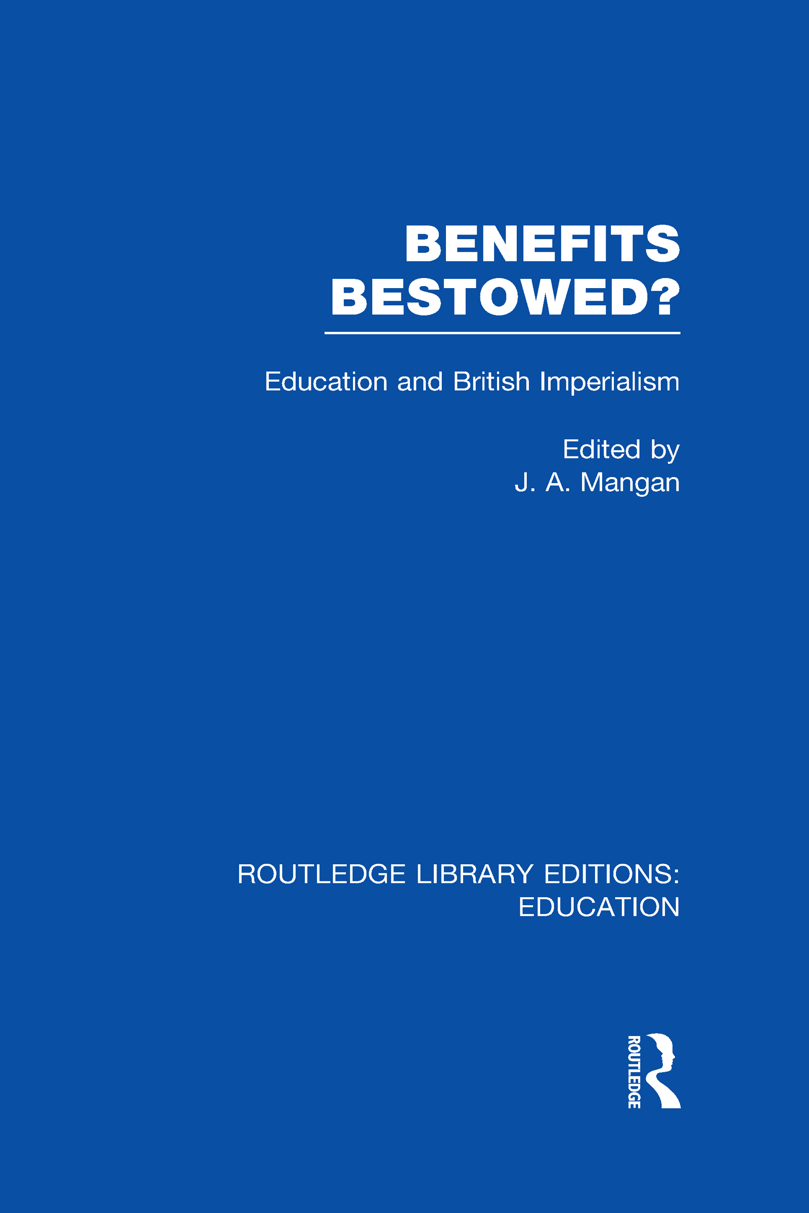 Benefits Bestowed?: Education and British Imperialism (Hardback) book cover