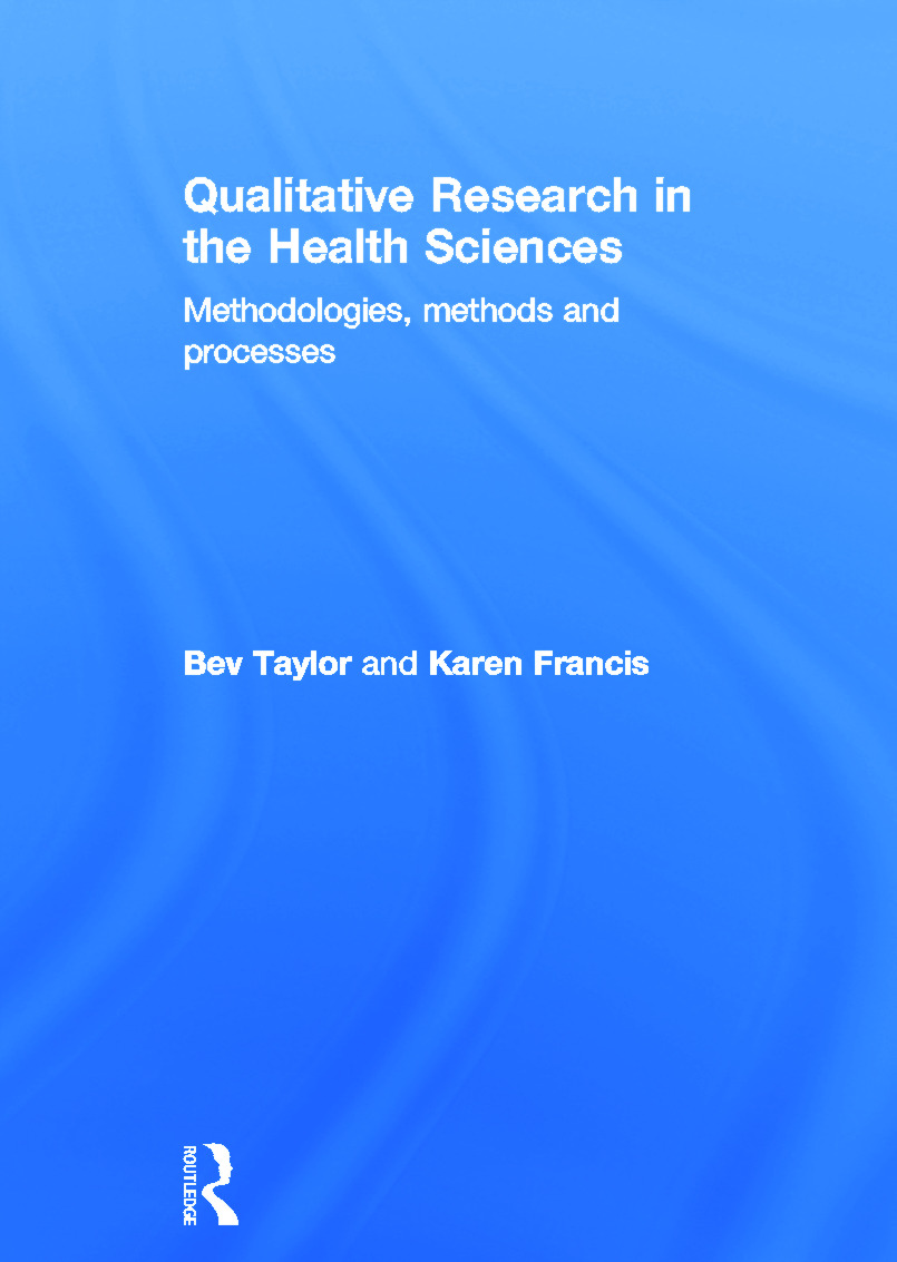 Qualitative Research in the Health Sciences: Methodologies, Methods and Processes, 1st Edition (Hardback) book cover
