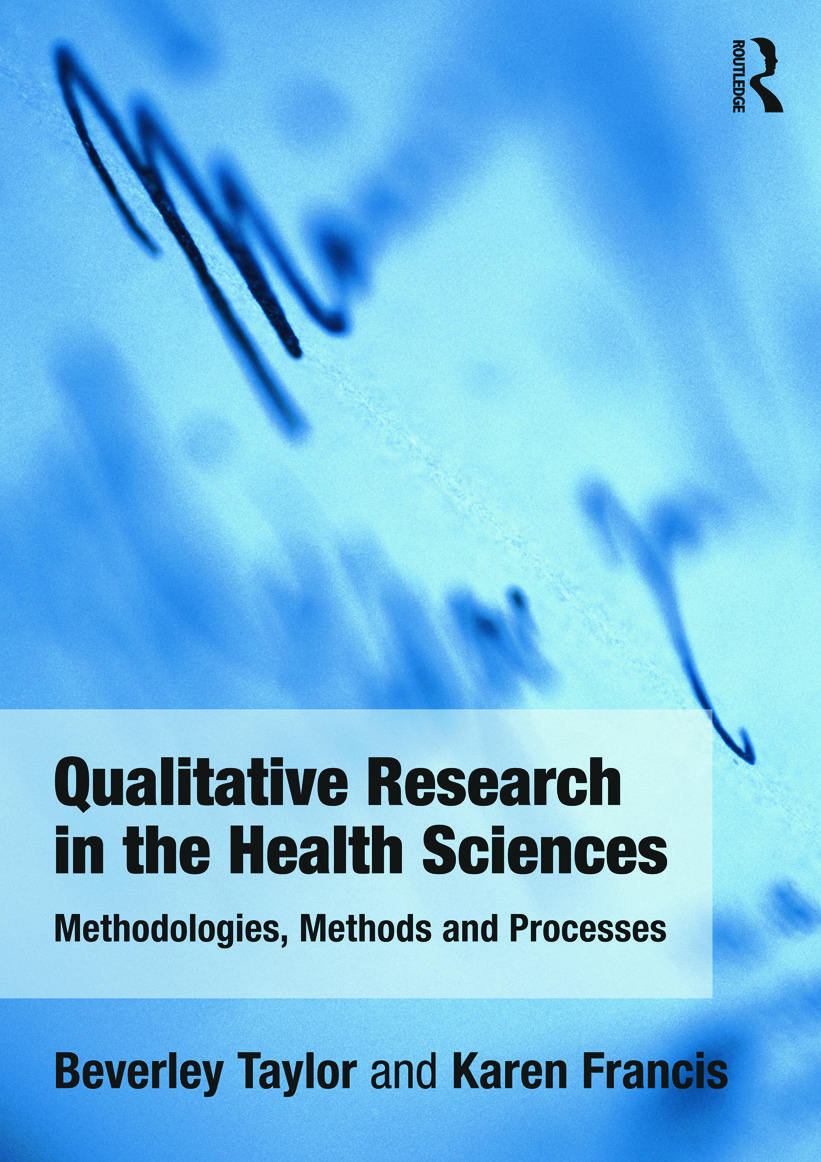Qualitative Research in the Health Sciences: Methodologies, Methods and Processes book cover