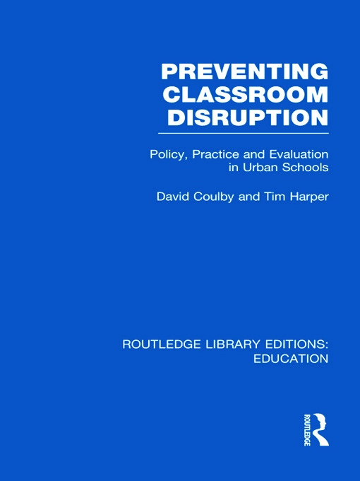Preventing Classroom Disruption (RLE Edu O): Policy, Practice and Evaluation in Urban Schools (Hardback) book cover
