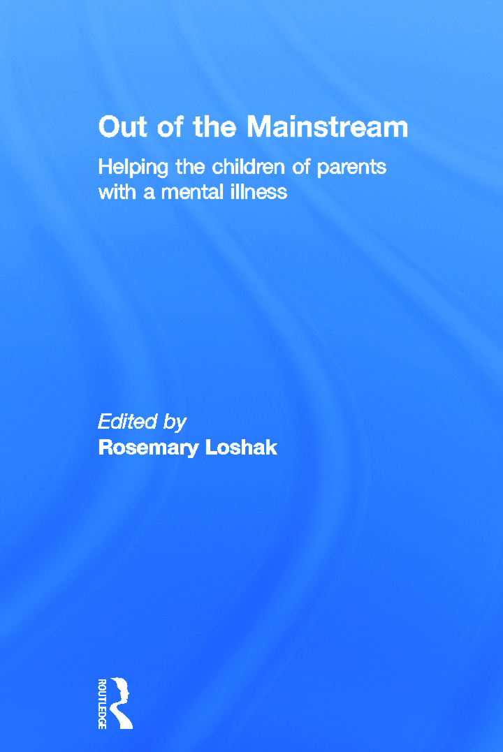 Out of the Mainstream: Helping the children of parents with a mental illness (Hardback) book cover