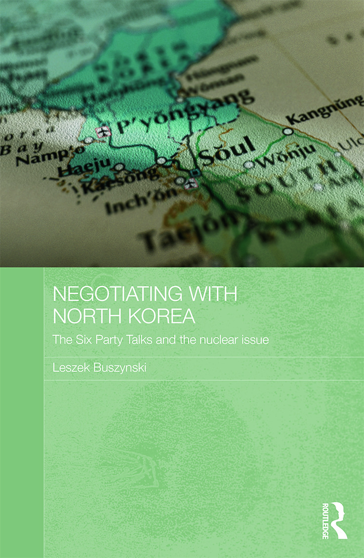 Negotiating with North Korea: The Six Party Talks and the Nuclear Issue (Hardback) book cover