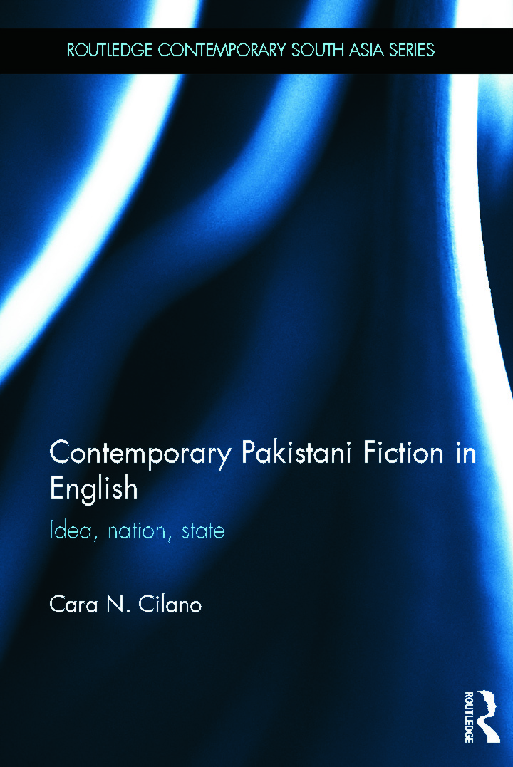 Contemporary Pakistani Fiction in English: Idea, Nation, State (Hardback) book cover