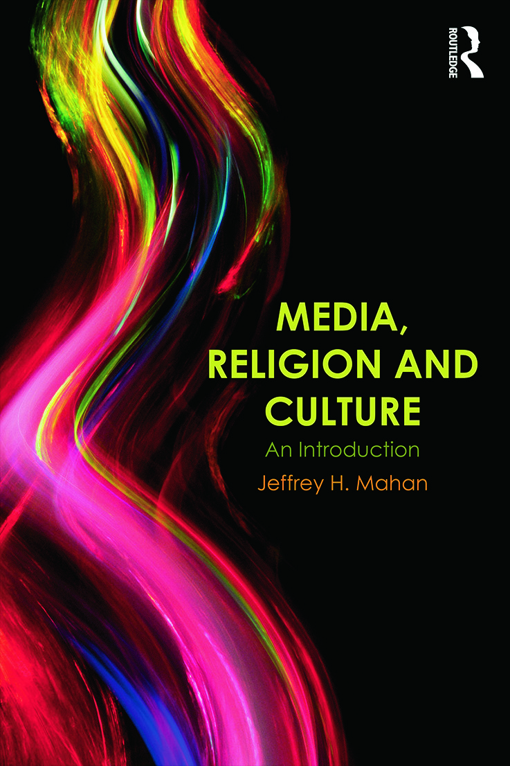 Media, Religion and Culture: An Introduction, 1st Edition (Paperback) book cover