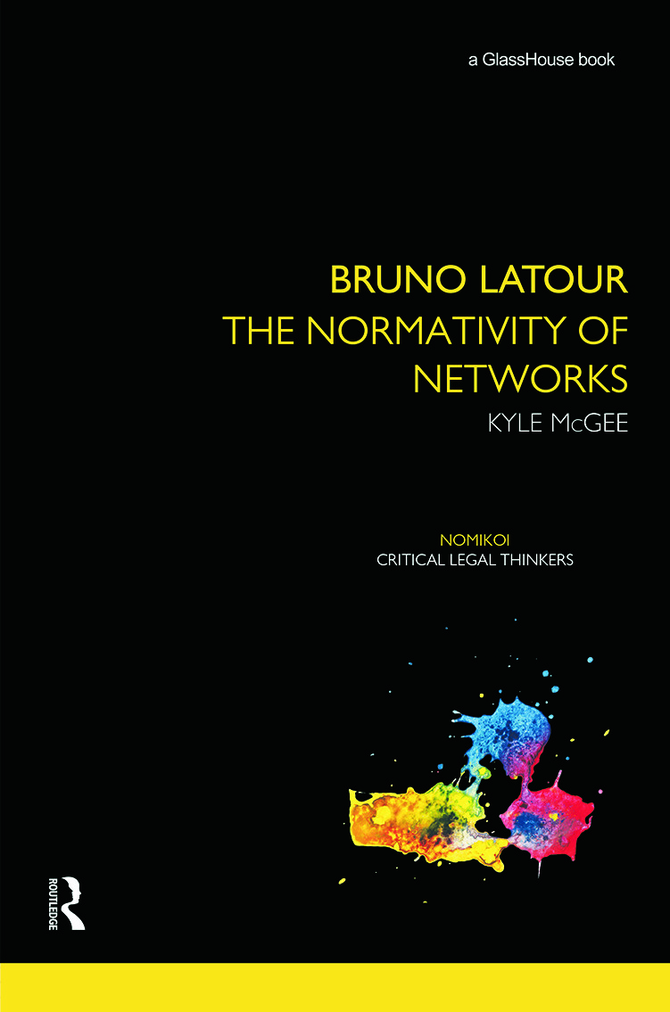 Bruno Latour: The Normativity of Networks (Hardback) book cover
