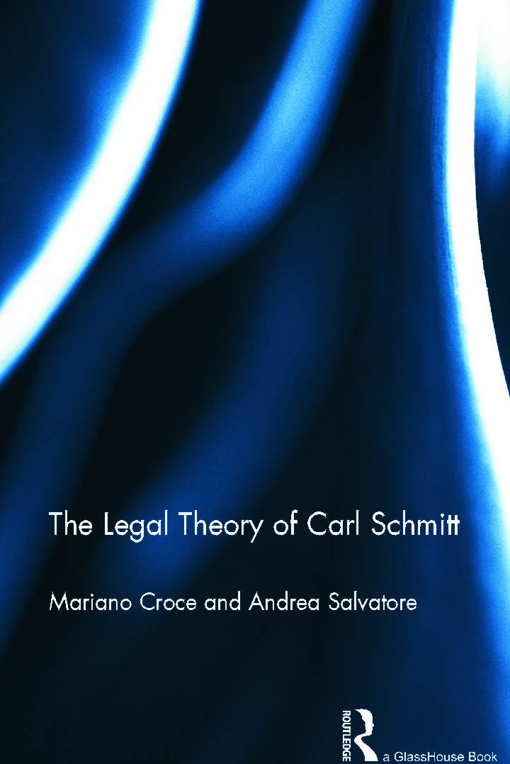 The Legal Theory of Carl Schmitt (Hardback) book cover
