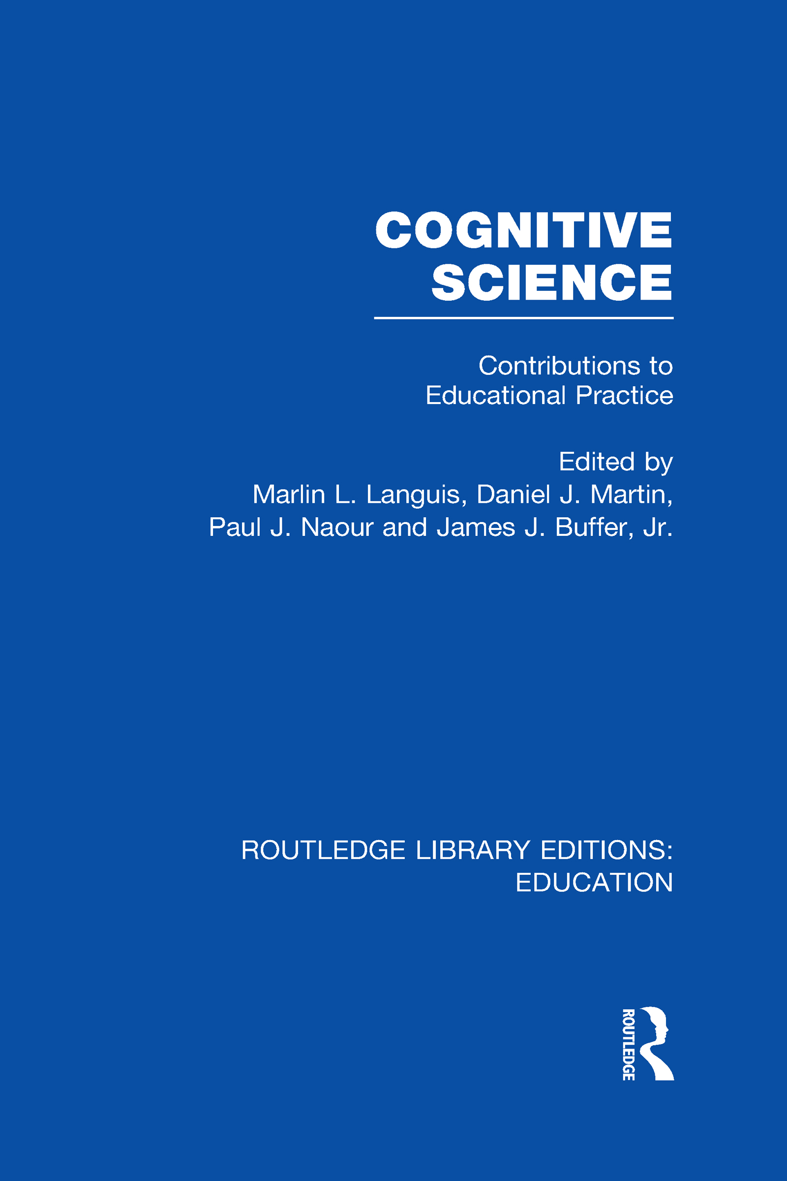 Cognitive Science: Contributions to Educational Practice (Hardback) book cover