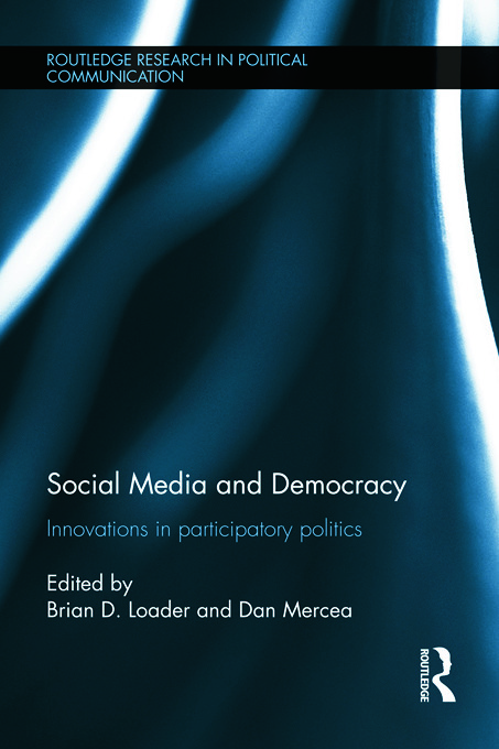Social Media and Democracy: Innovations in Participatory Politics (Hardback) book cover