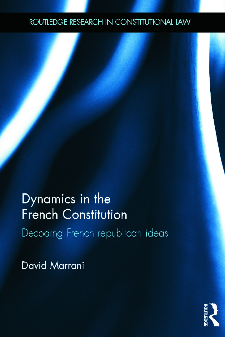 Dynamics in the French Constitution: Decoding French Republican Ideas (Hardback) book cover