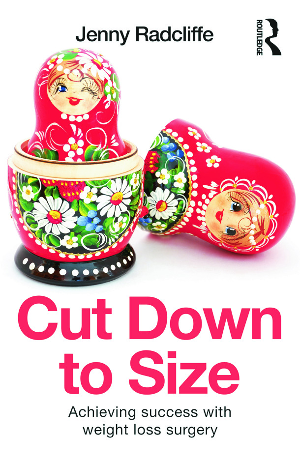 Cut Down to Size: Achieving success with weight loss surgery (Paperback) book cover