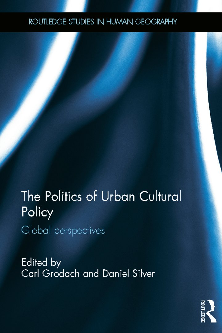 The Politics of Urban Cultural Policy: Global Perspectives (Hardback) book cover