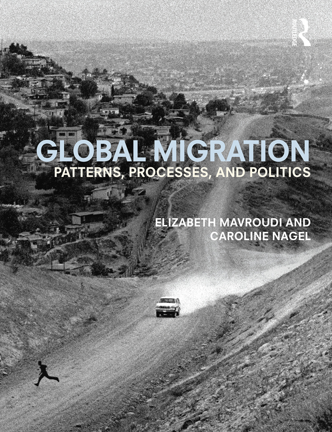 Global Migration: Patterns, processes, and politics (Paperback) book cover