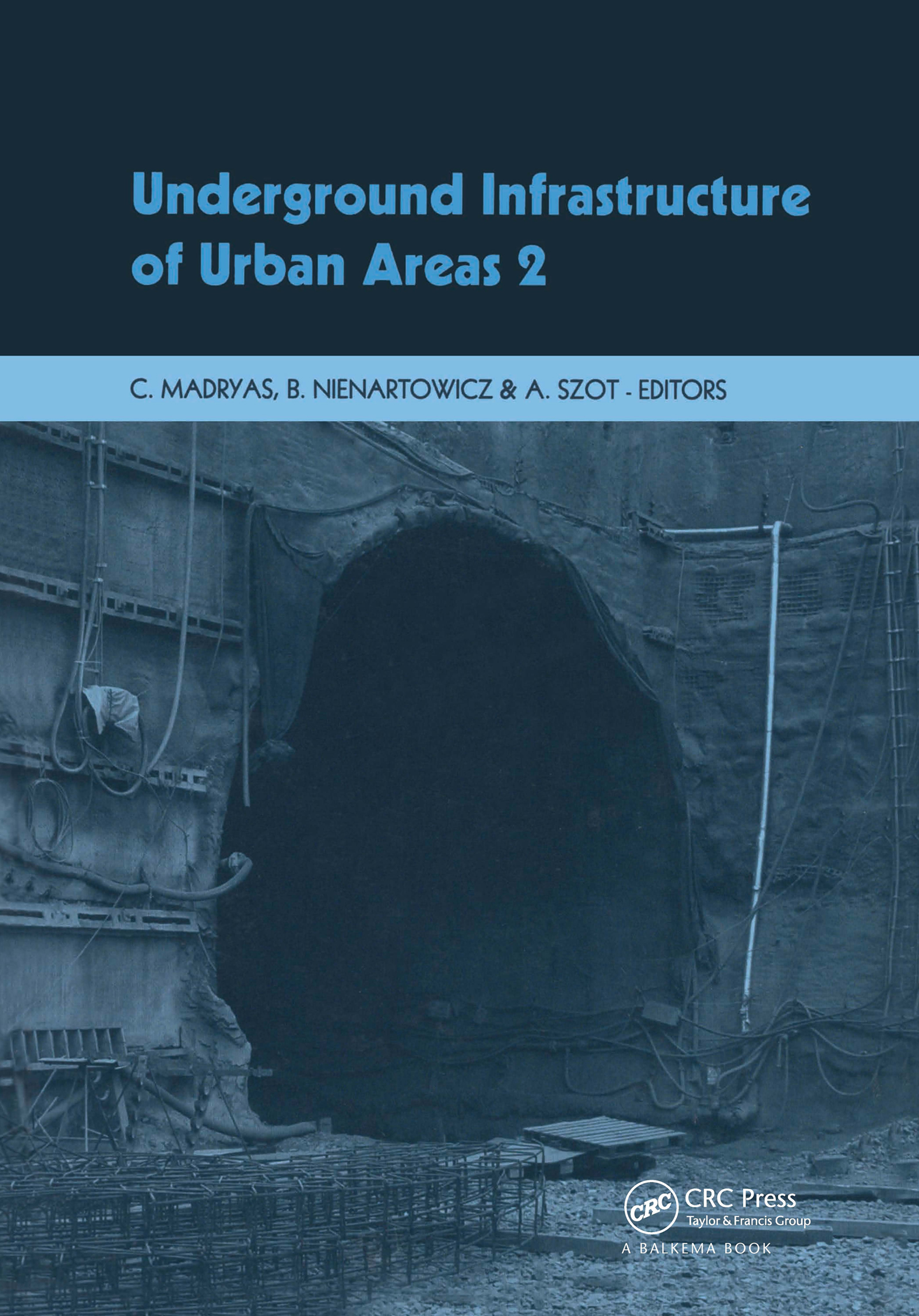 Underground Infrastructure of Urban Areas 2: 1st Edition (Pack - Book and CD) book cover