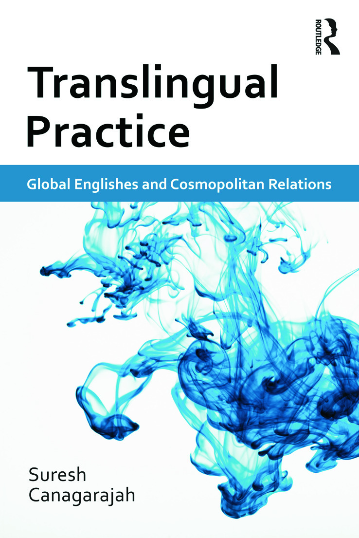 Translingual Practice: Global Englishes and Cosmopolitan Relations, 1st Edition (Paperback) book cover