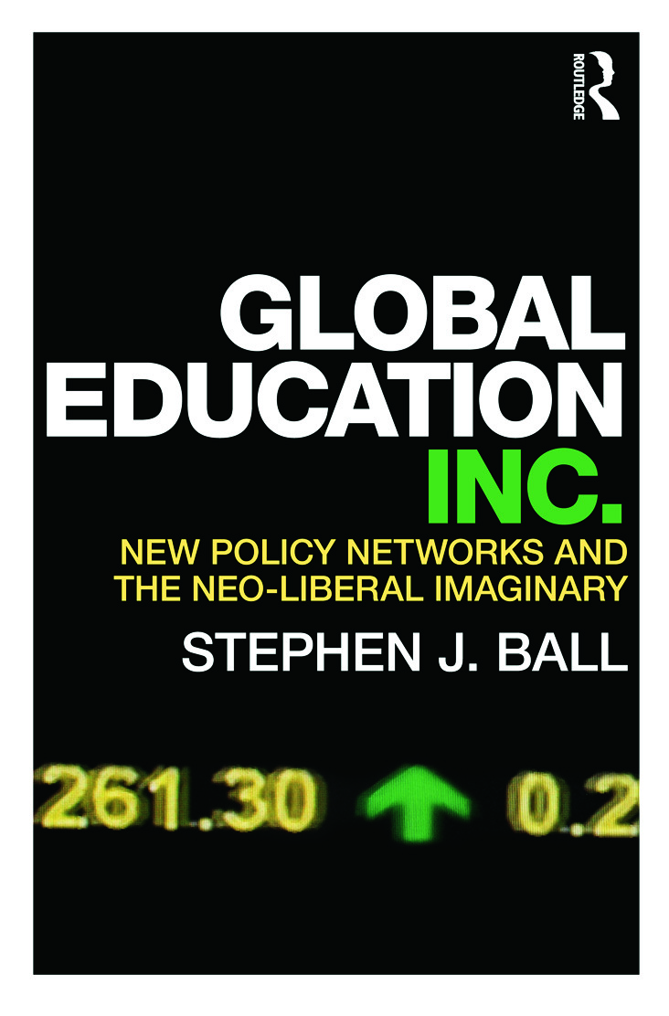 Global Education Inc.: New Policy Networks and the Neoliberal Imaginary (Paperback) book cover