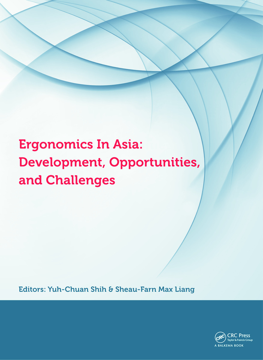 Ergonomics in Asia: Development, Opportunities and Challenges: Proceedings of the 2nd East Asian Ergonomics Federation Symposium (EAEFS 2011), National Tsing Hua University, Hsinchu, Taiwan,4 - 8 October 2011 (Hardback) book cover