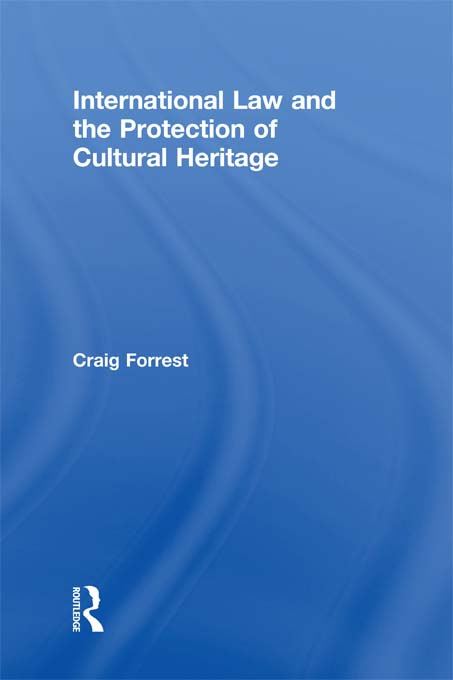 International Law and the Protection of Cultural Heritage (Paperback) book cover