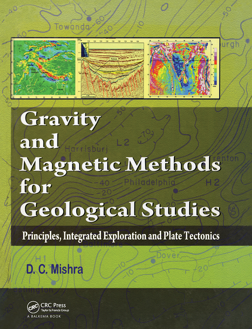 Gravity and Magnetic Methods for Geological Studies: Principles, Integrated Exploration and Plate Tectonics, 1st Edition (Hardback) book cover