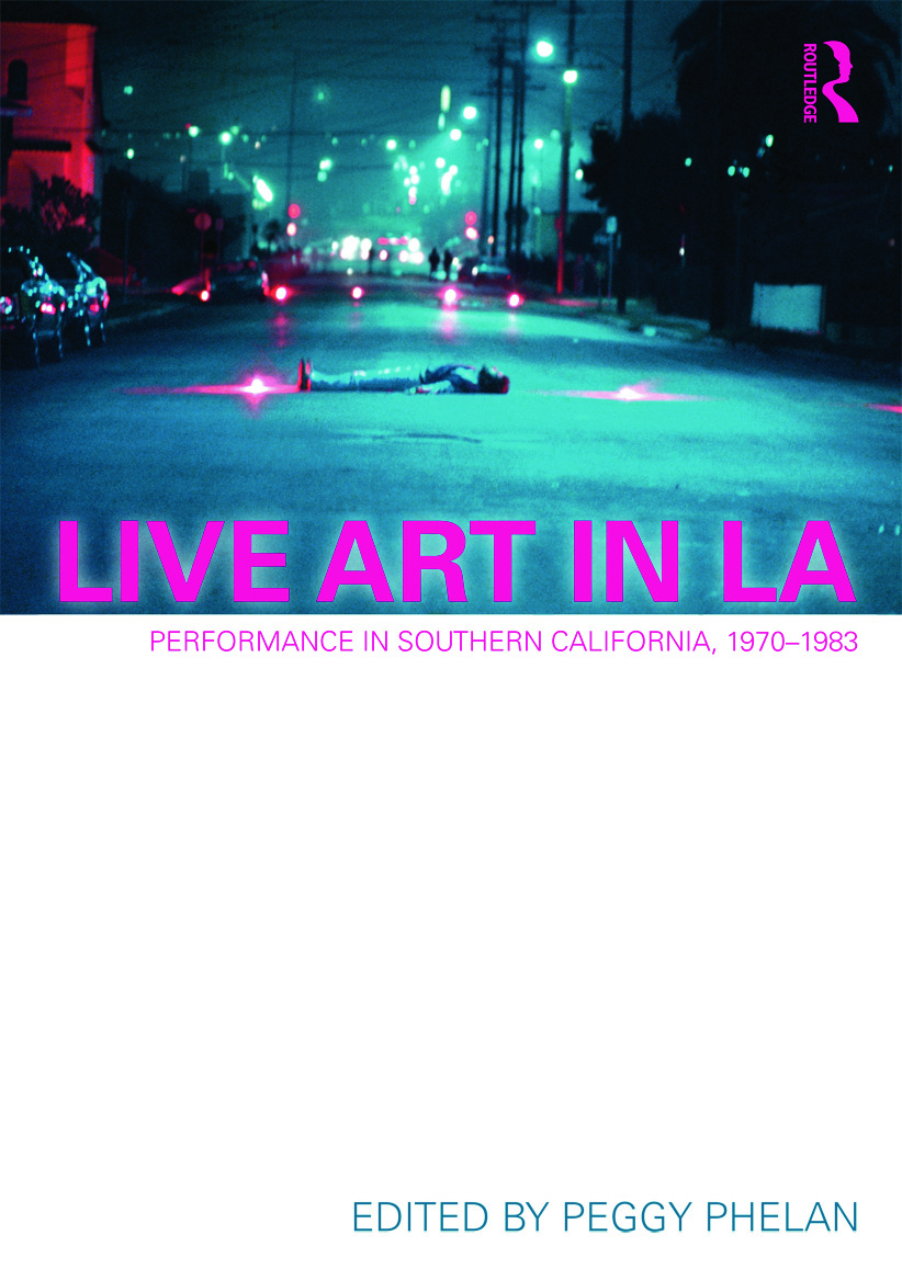 Live Art in LA: Performance in Southern California, 1970 - 1983 (Paperback) book cover