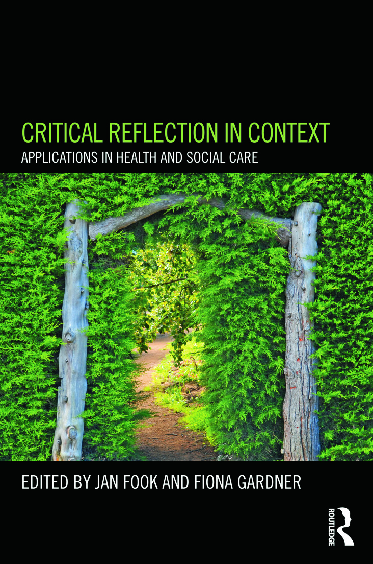 Critical Reflection in Context: Applications in Health and Social Care, 1st Edition (e-Book) book cover