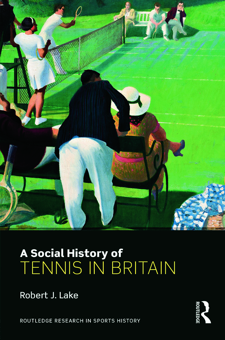 A Social History of Tennis in Britain (Hardback) book cover