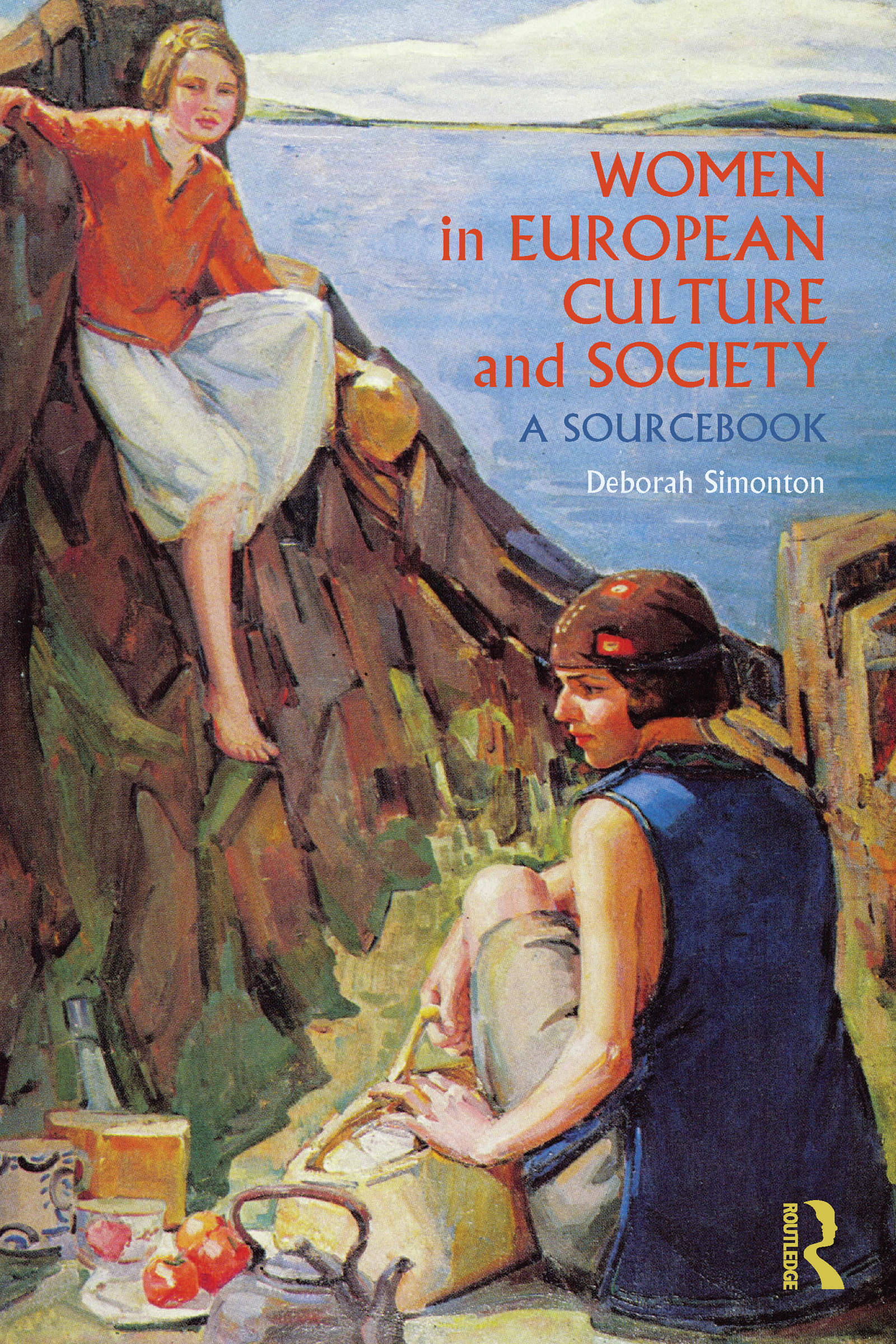 Women in European Culture and Society: A Sourcebook (Paperback) book cover