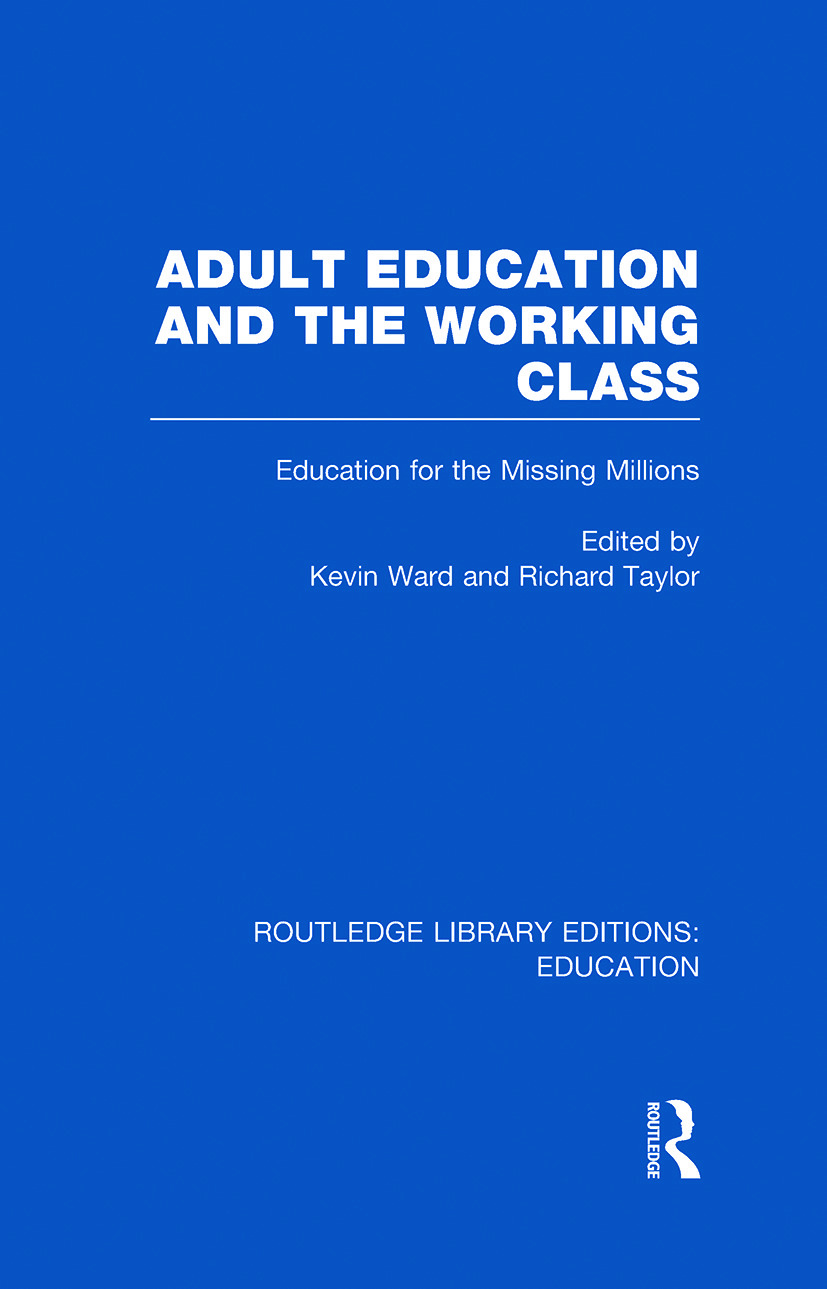 Adult Education & The Working Class: Education for the Missing Millions (Hardback) book cover
