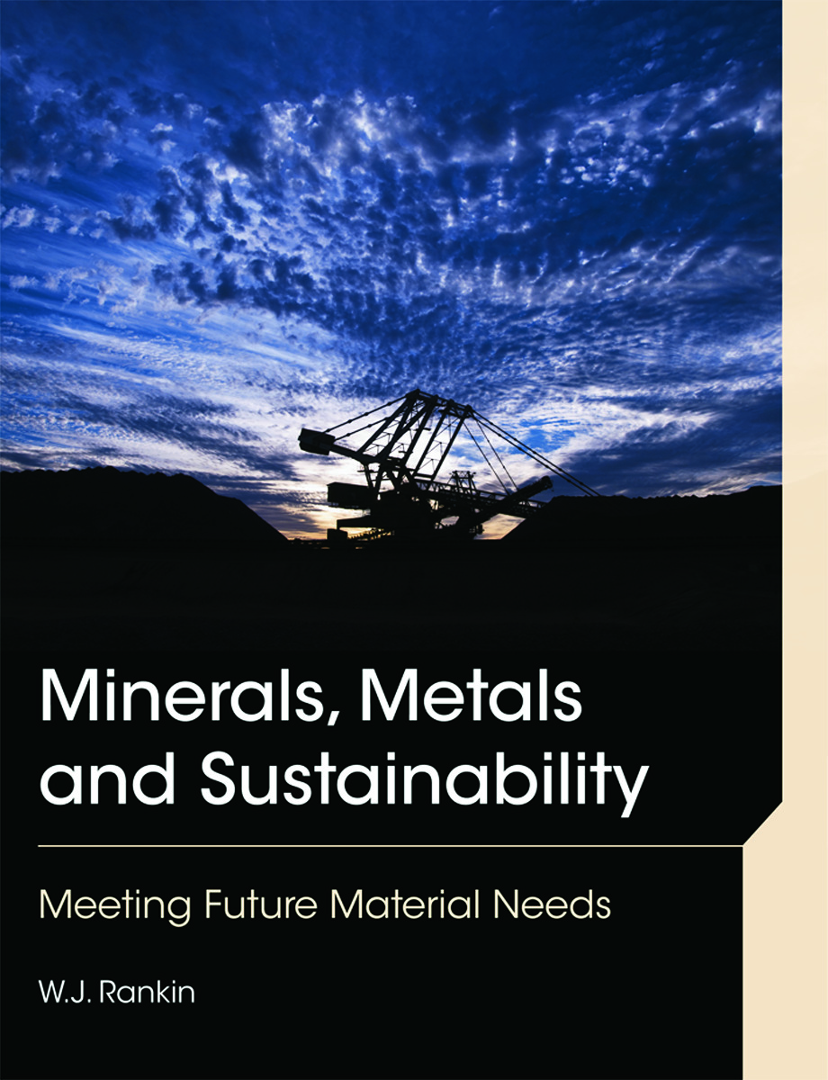 Minerals, Metals and Sustainability: Meeting Future Material Needs, 1st Edition (Paperback) book cover