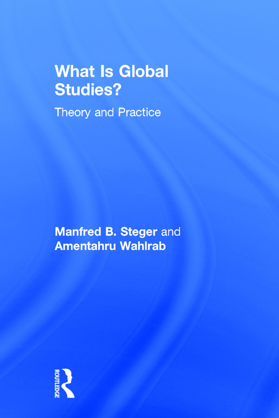 The Intellectual Origins and Evolution of Global Studies