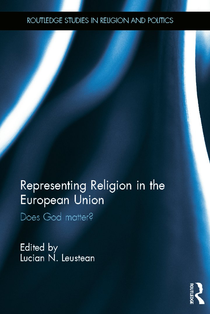Representing Religion in the European Union: Does God Matter? (Hardback) book cover