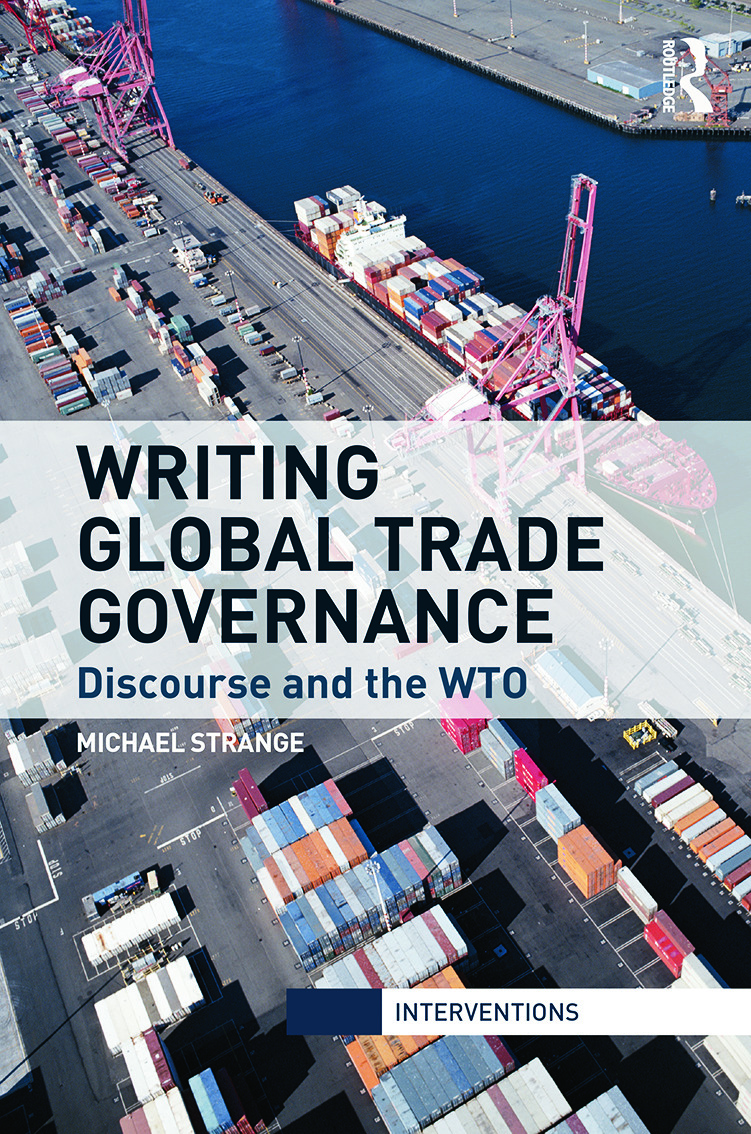 Writing Global Trade Governance: Discourse and the WTO, 1st Edition (Hardback) book cover