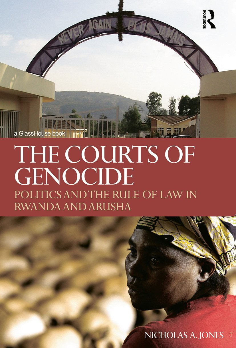 The Courts of Genocide: Politics and the Rule of Law in Rwanda and Arusha book cover