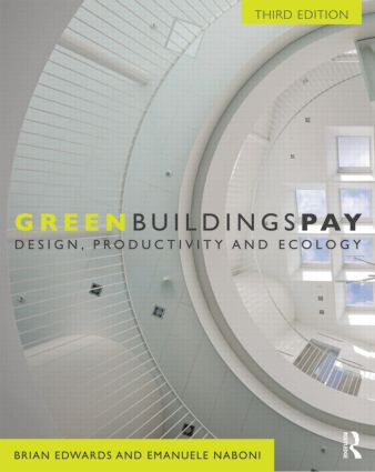 Green Buildings Pay: Design, Productivity and Ecology, 3rd Edition (Paperback) book cover