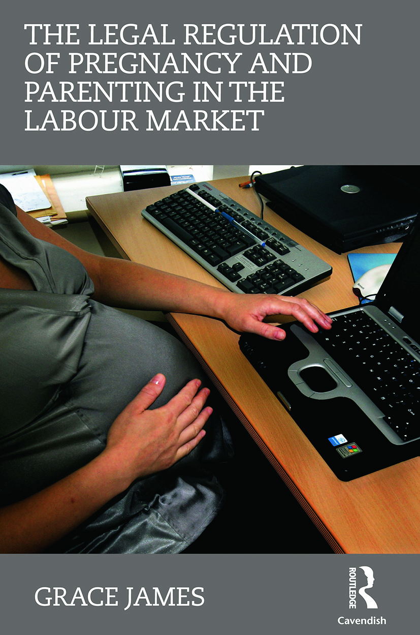 The Legal Regulation of Pregnancy and Parenting in the Labour Market (Paperback) book cover