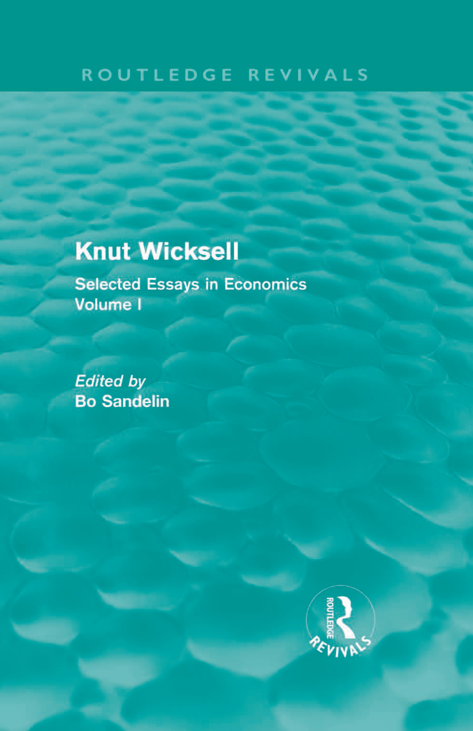 Knut Wicksell: Selected Essays in Economics, Volume 1 (Hardback) book cover